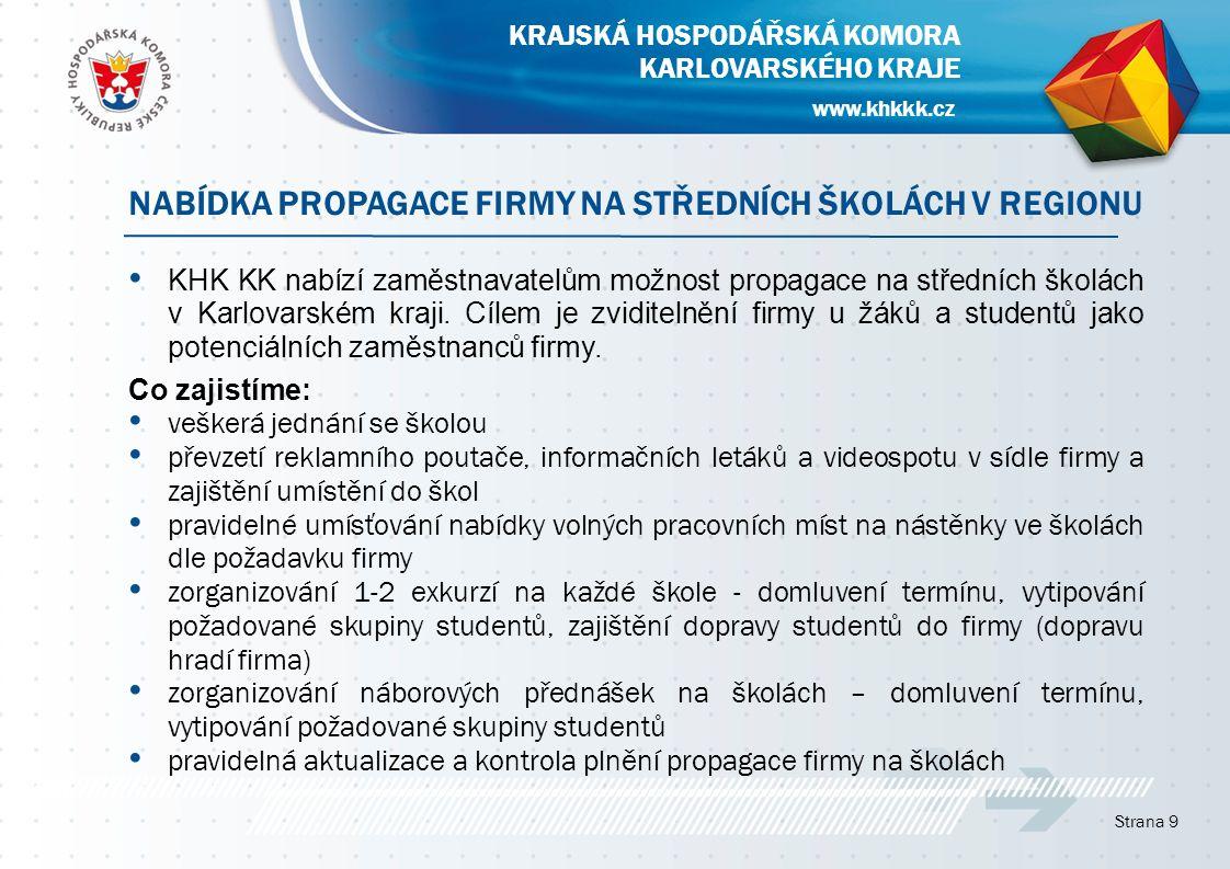 KHK KK nabízí zaměstnavatelům možnost propagace na středních školách v Karlovarském kraji. Cílem je zviditelnění firmy u žáků a studentů jako potenciá