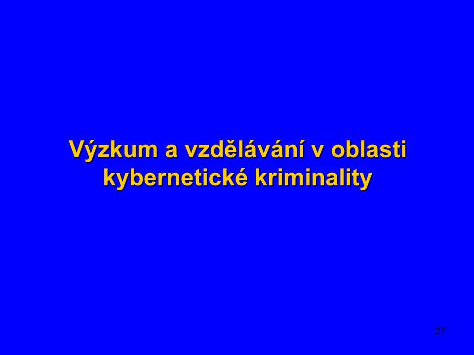 27 Výzkum a vzdělávání v oblasti kybernetické kriminality