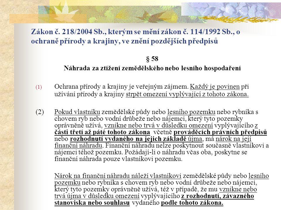 (3) Jedná-li se o jiná omezení lesního hospodaření ve smyslu § 58 odst.
