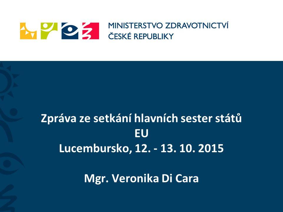 Zpráva ze setkání hlavních sester států EU Lucembursko, 12. - 13. 10. 2015 Mgr. Veronika Di Cara