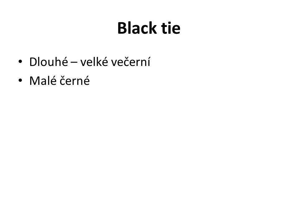 Black tie Dlouhé – velké večerní Malé černé