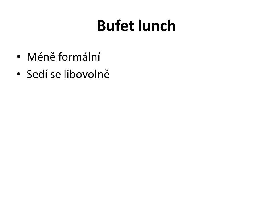 Bufet lunch Méně formální Sedí se libovolně