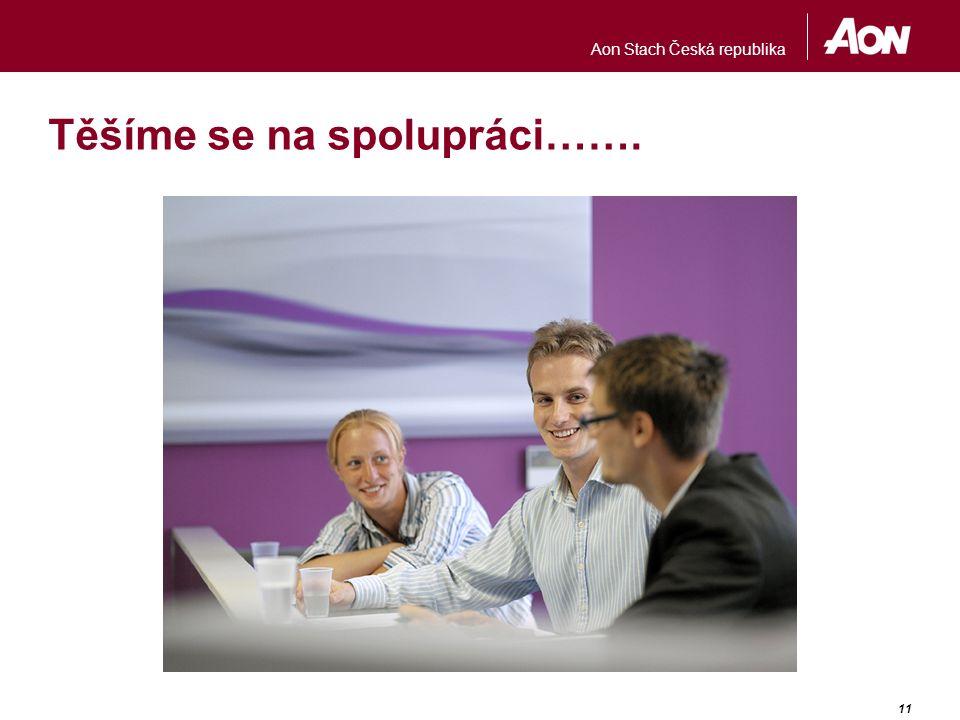 Aon Stach Česká republika 11 Těšíme se na spolupráci…….