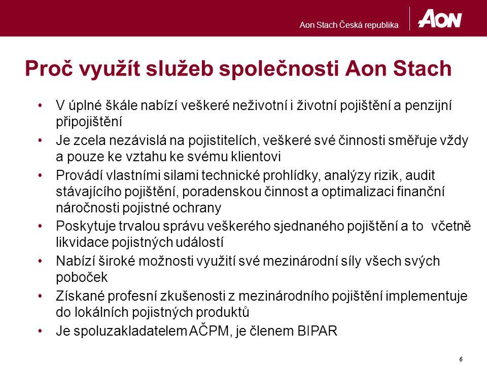 Aon Stach Česká republika 6 Proč využít služeb společnosti Aon Stach V úplné škále nabízí veškeré neživotní i životní pojištění a penzijní připojištěn