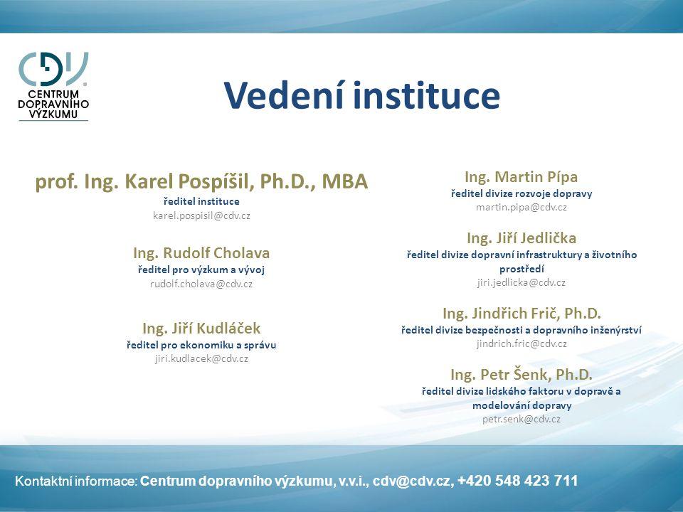 Vedení instituce Kontaktní informace: Centrum dopravního výzkumu, v.v.i., cdv@cdv.cz, +420 548 423 711 prof.