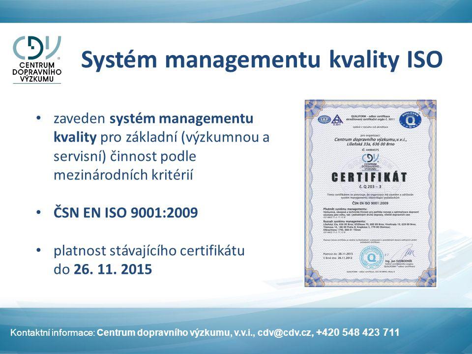 Systém managementu kvality ISO zaveden systém managementu kvality pro základní (výzkumnou a servisní) činnost podle mezinárodních kritérií ČSN EN ISO 9001:2009 platnost stávajícího certifikátu do 26.