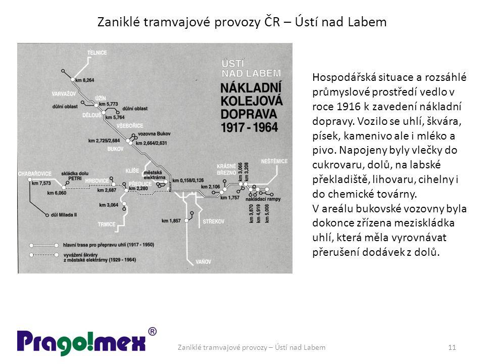 Zaniklé tramvajové provozy ČR – Ústí nad Labem Zaniklé tramvajové provozy – Ústí nad Labem11 Hospodářská situace a rozsáhlé průmyslové prostředí vedlo v roce 1916 k zavedení nákladní dopravy.