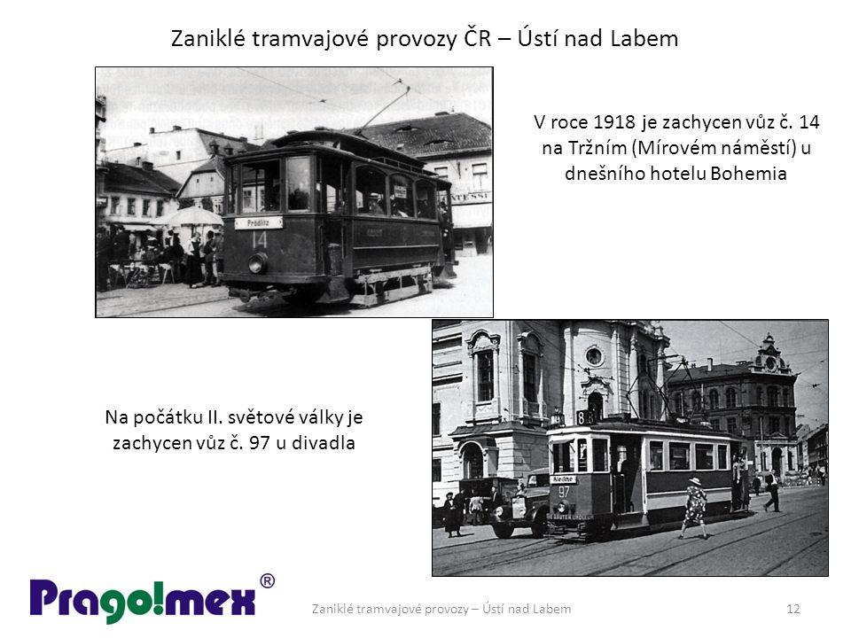 Zaniklé tramvajové provozy ČR – Ústí nad Labem Zaniklé tramvajové provozy – Ústí nad Labem12 V roce 1918 je zachycen vůz č.