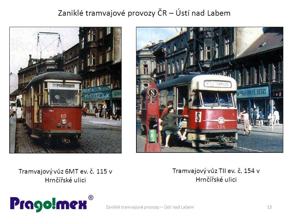 Zaniklé tramvajové provozy ČR – Ústí nad Labem Zaniklé tramvajové provozy – Ústí nad Labem13 Tramvajový vůz TII ev.