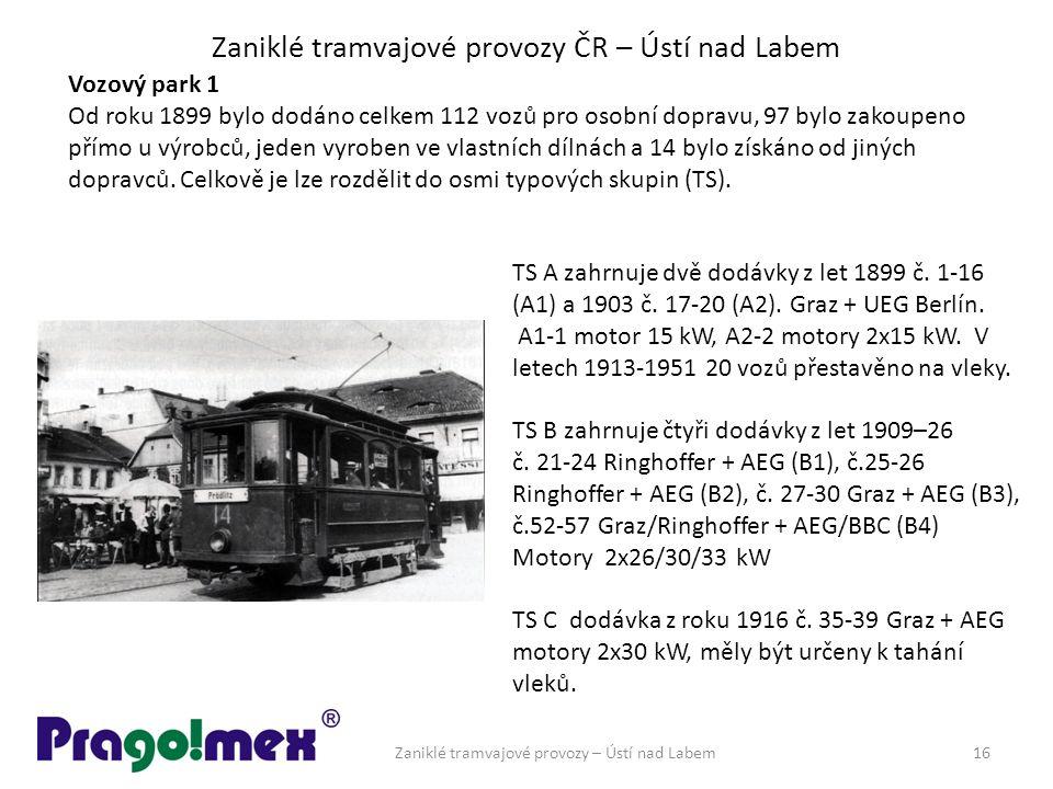 Zaniklé tramvajové provozy ČR – Ústí nad Labem Vozový park 1 Od roku 1899 bylo dodáno celkem 112 vozů pro osobní dopravu, 97 bylo zakoupeno přímo u výrobců, jeden vyroben ve vlastních dílnách a 14 bylo získáno od jiných dopravců.