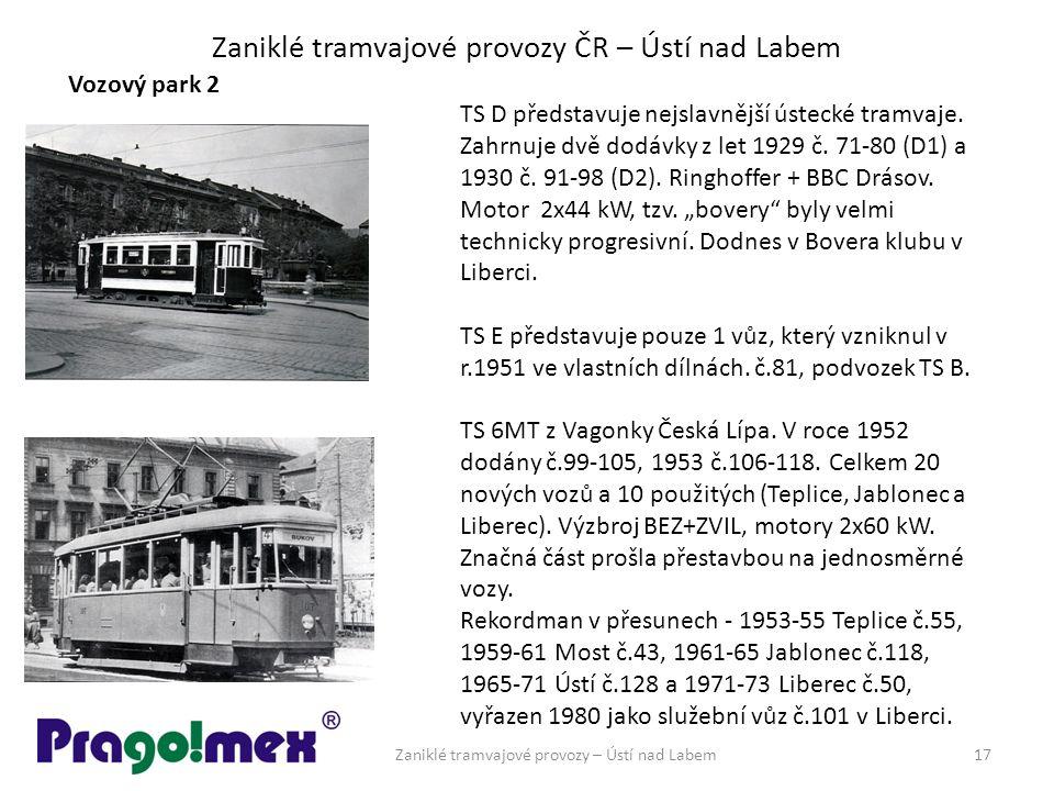 Zaniklé tramvajové provozy ČR – Ústí nad Labem Vozový park 2 TS D představuje nejslavnější ústecké tramvaje.