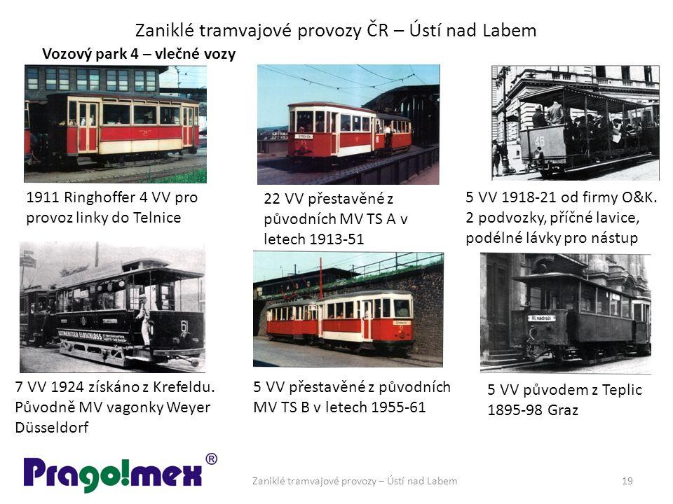 Zaniklé tramvajové provozy ČR – Ústí nad Labem Vozový park 4 – vlečné vozy Zaniklé tramvajové provozy – Ústí nad Labem19 1911 Ringhoffer 4 VV pro provoz linky do Telnice 22 VV přestavěné z původních MV TS A v letech 1913-51 7 VV 1924 získáno z Krefeldu.