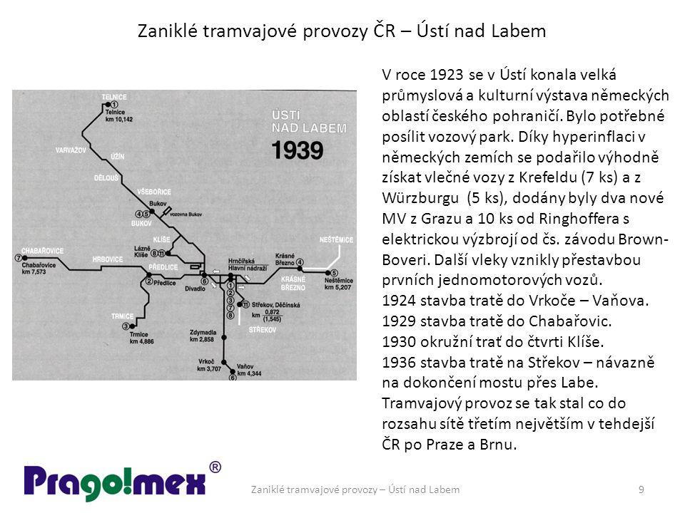 Zaniklé tramvajové provozy ČR – Ústí nad Labem Zaniklé tramvajové provozy – Ústí nad Labem9 V roce 1923 se v Ústí konala velká průmyslová a kulturní výstava německých oblastí českého pohraničí.