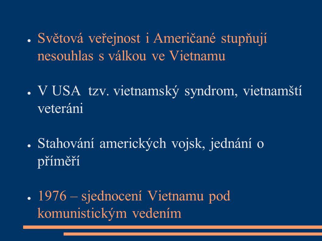 ● Světová veřejnost i Američané stupňují nesouhlas s válkou ve Vietnamu ● V USA tzv.