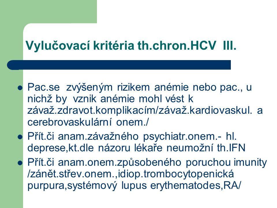 Vylučovací kritéria th.chron.HCV III.