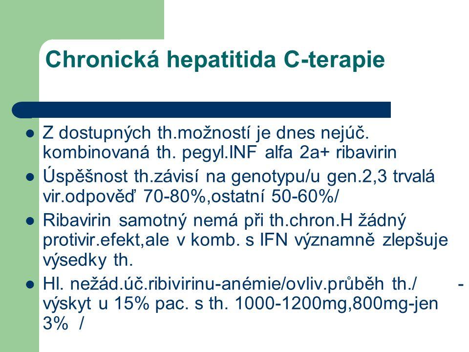 Chronická hepatitida C-terapie Z dostupných th.možností je dnes nejúč.