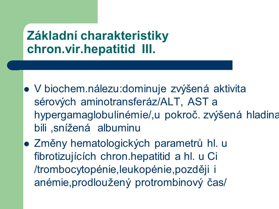 Základní charakteristiky chron.vir.hepatitid III.