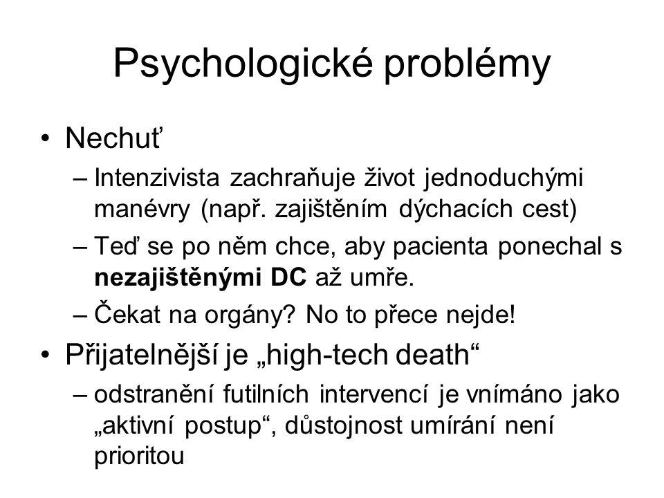 Psychologické problémy Nechuť –Intenzivista zachraňuje život jednoduchými manévry (např.