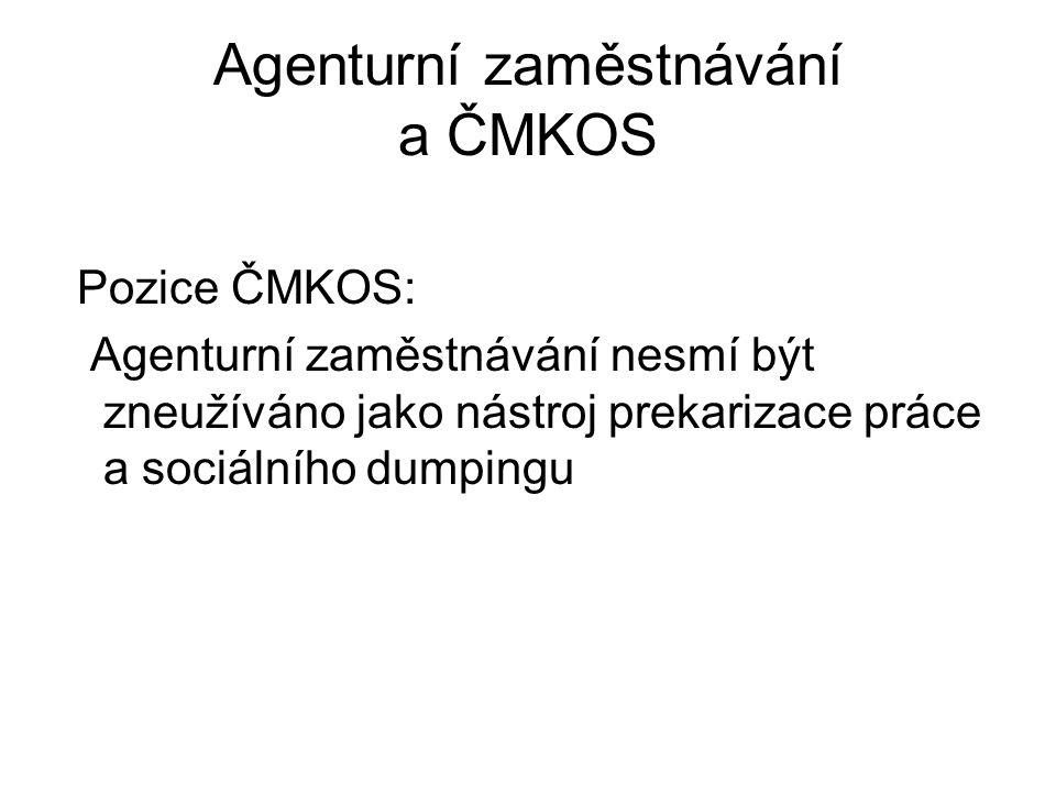 Agenturní zaměstnávání a ČMKOS Pozice ČMKOS: Agenturní zaměstnávání nesmí být zneužíváno jako nástroj prekarizace práce a sociálního dumpingu