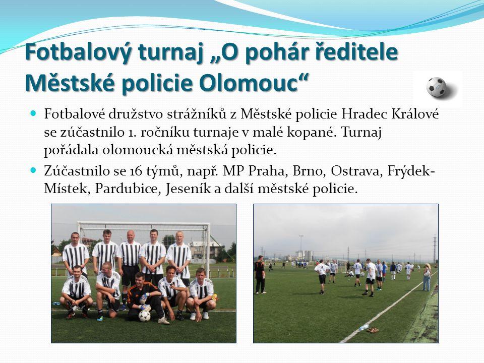 """Fotbalový turnaj """"O pohár ředitele Městské policie Olomouc"""" Fotbalové družstvo strážníků z Městské policie Hradec Králové se zúčastnilo 1. ročníku tur"""