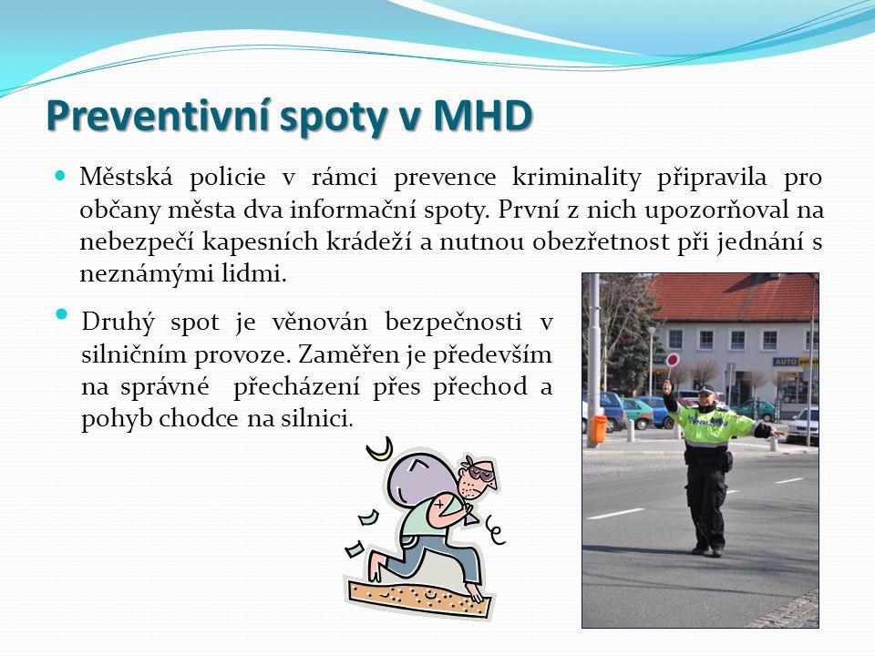 Preventivní spoty v MHD Městská policie v rámci prevence kriminality připravila pro občany města dva informační spoty. První z nich upozorňoval na neb