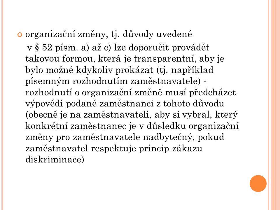 organizační změny, tj. důvody uvedené v § 52 písm.