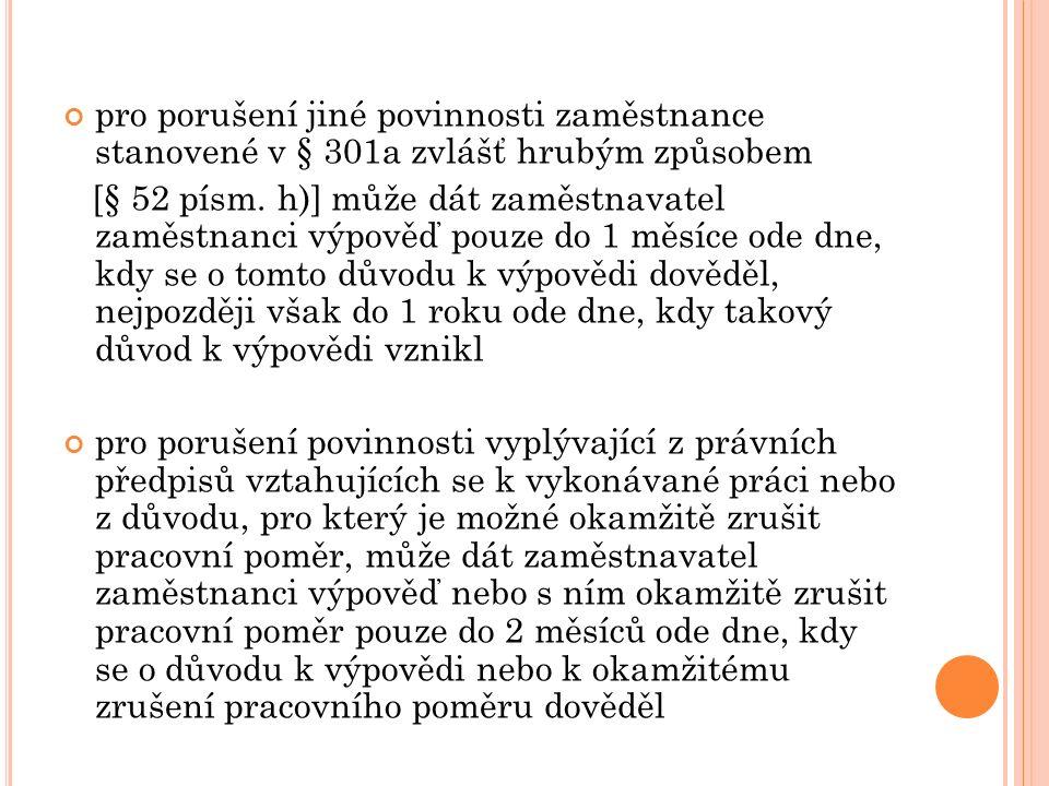 pro porušení jiné povinnosti zaměstnance stanovené v § 301a zvlášť hrubým způsobem [§ 52 písm.