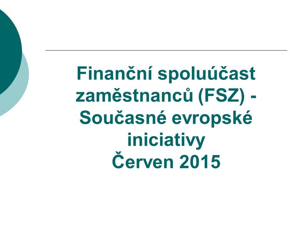 Finanční spoluúčast zaměstnanců (FSZ) - Současné evropské iniciativy Červen 2015