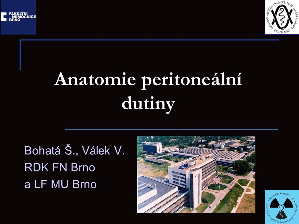 Anatomie peritoneální dutiny Bohatá Š., Válek V. RDK FN Brno a LF MU Brno
