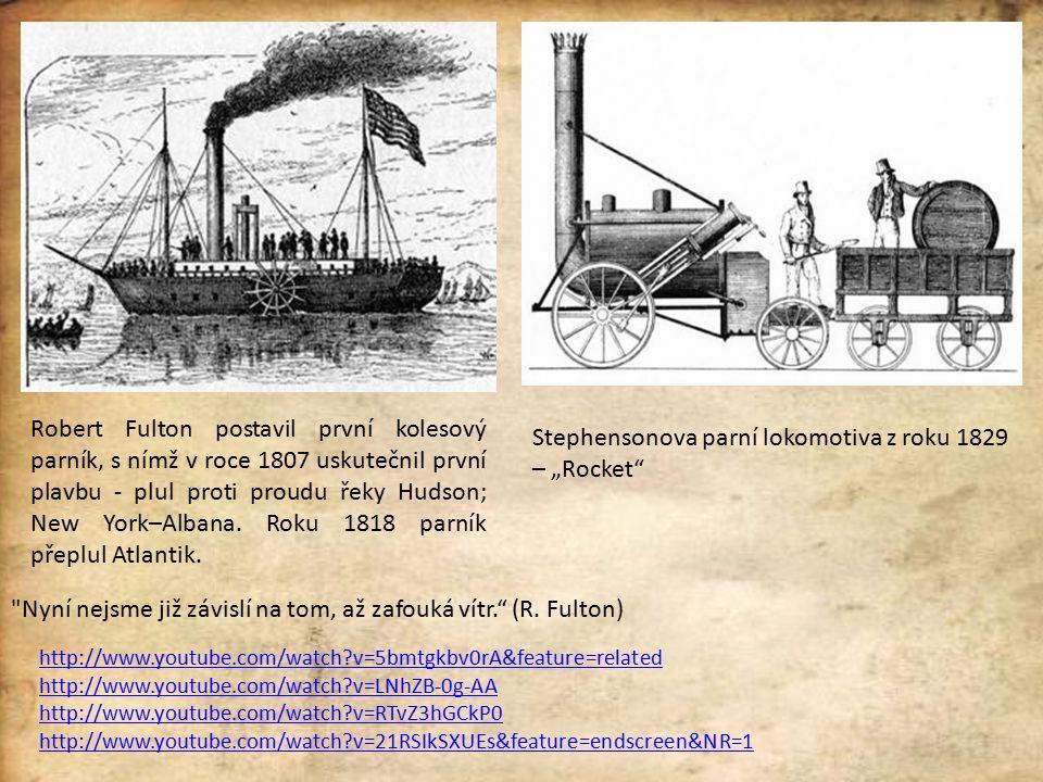 Robert Fulton postavil první kolesový parník, s nímž v roce 1807 uskutečnil první plavbu - plul proti proudu řeky Hudson; New York–Albana.