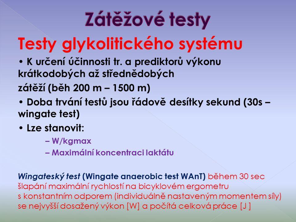Testy glykolitického systému K určení účinnosti tr.