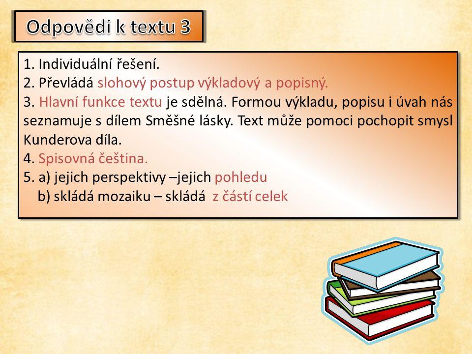 1. Vymyslete minimálně pět otázek k textu. 2. Který slohový postup v ukázce převládá.
