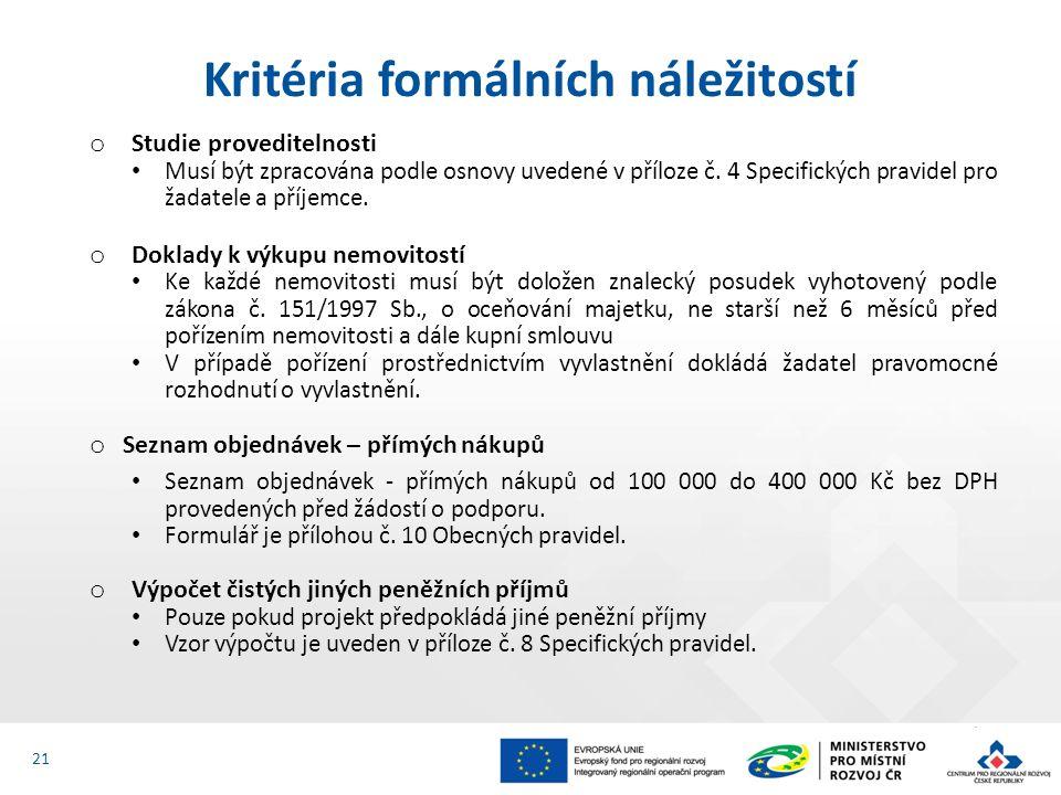 o Studie proveditelnosti Musí být zpracována podle osnovy uvedené v příloze č.