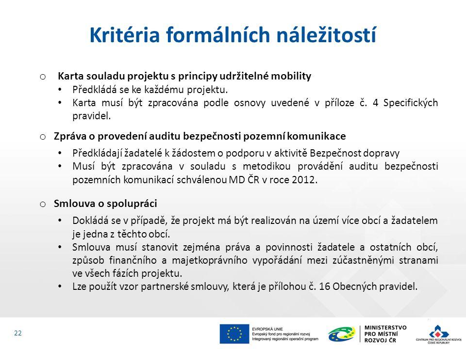 o Karta souladu projektu s principy udržitelné mobility Předkládá se ke každému projektu. Karta musí být zpracována podle osnovy uvedené v příloze č.