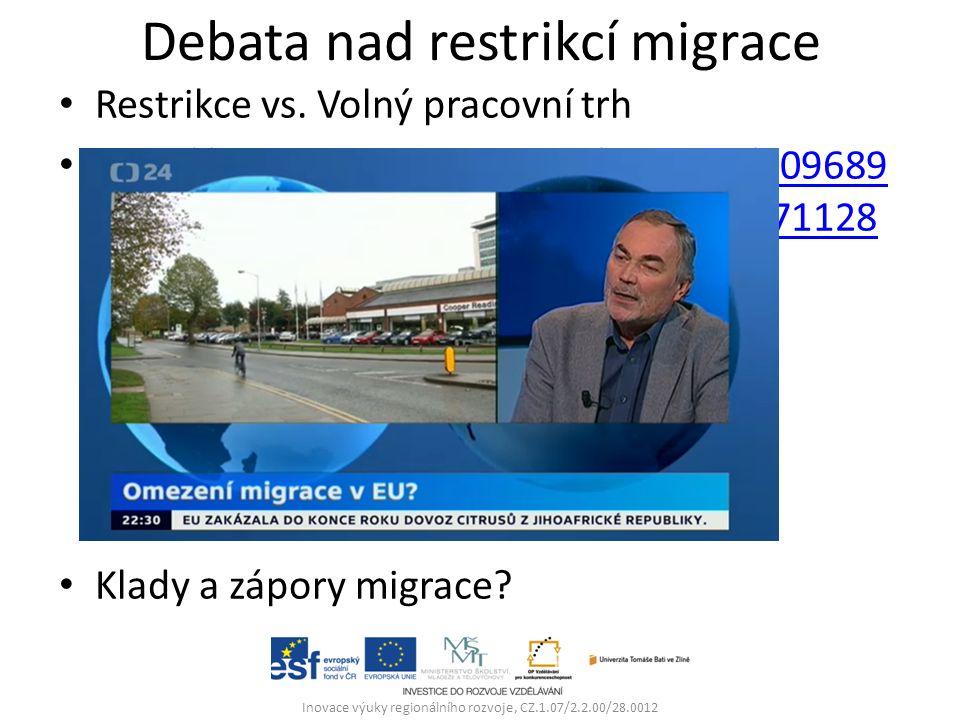 Debata nad restrikcí migrace Restrikce vs.