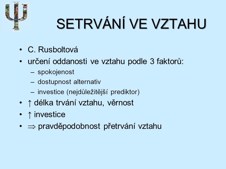 SETRVÁNÍ VE VZTAHU C.