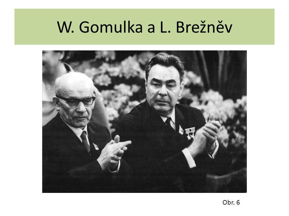 W. Gomulka a L. Brežněv Obr. 6