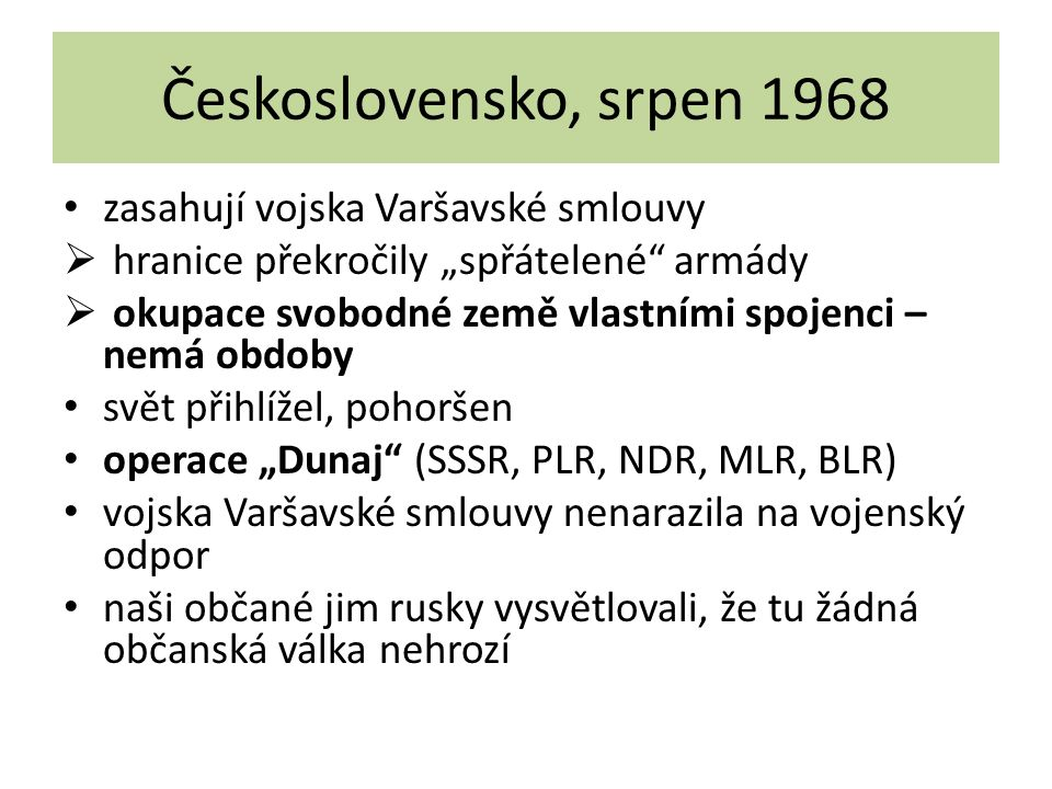 """Československo, srpen 1968 zasahují vojska Varšavské smlouvy  hranice překročily """"spřátelené"""" armády  okupace svobodné země vlastními spojenci – nem"""