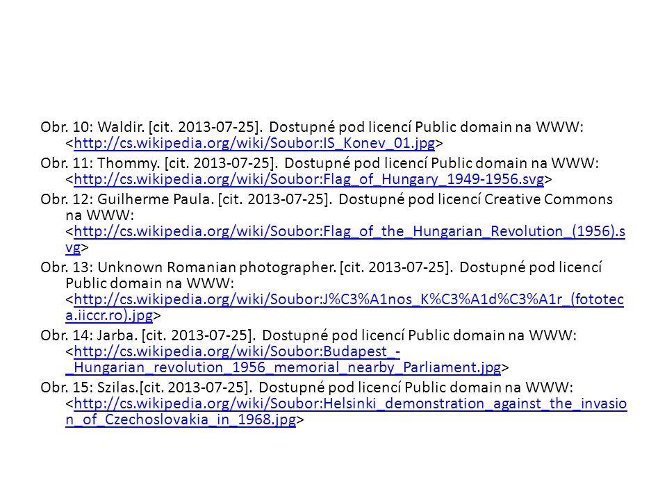 Obr. 10: Waldir. [cit. 2013-07-25]. Dostupné pod licencí Public domain na WWW: http://cs.wikipedia.org/wiki/Soubor:IS_Konev_01.jpg Obr. 11: Thommy. [c