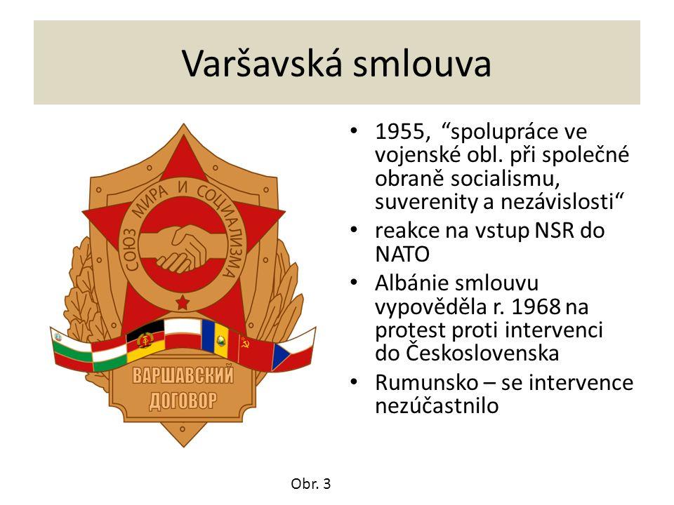 """Varšavská smlouva 1955, """"spolupráce ve vojenské obl. při společné obraně socialismu, suverenity a nezávislosti"""" reakce na vstup NSR do NATO Albánie sm"""