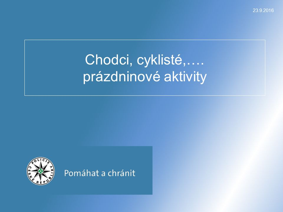 23.9.2016 Chodci, cyklisté,…. prázdninové aktivity