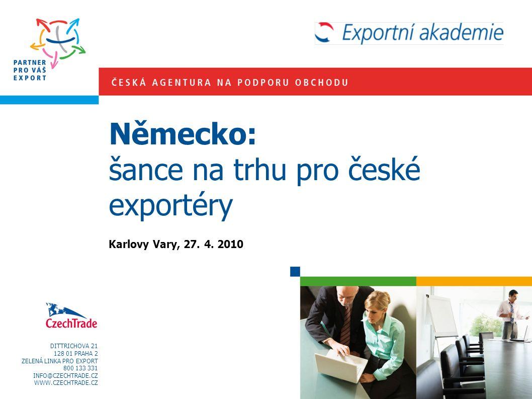 DITTRICHOVA 21 128 01 PRAHA 2 ZELENÁ LINKA PRO EXPORT 800 133 331 INFO@CZECHTRADE.CZ WWW.CZECHTRADE.CZ Německo: šance na trhu pro české exportéry Karlovy Vary, 27.