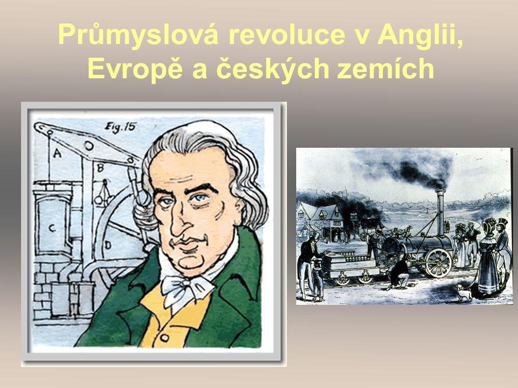 Průmyslová revoluce v Anglii, Evropě a českých zemích