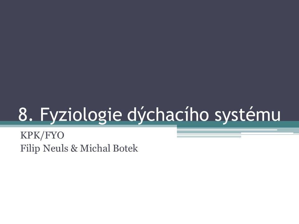 8. Fyziologie dýchacího systému KPK/FYO Filip Neuls & Michal Botek