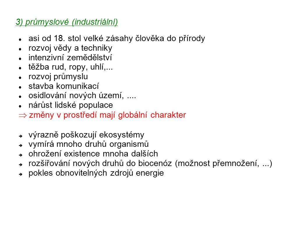 3) průmyslové (industriální) asi od 18.