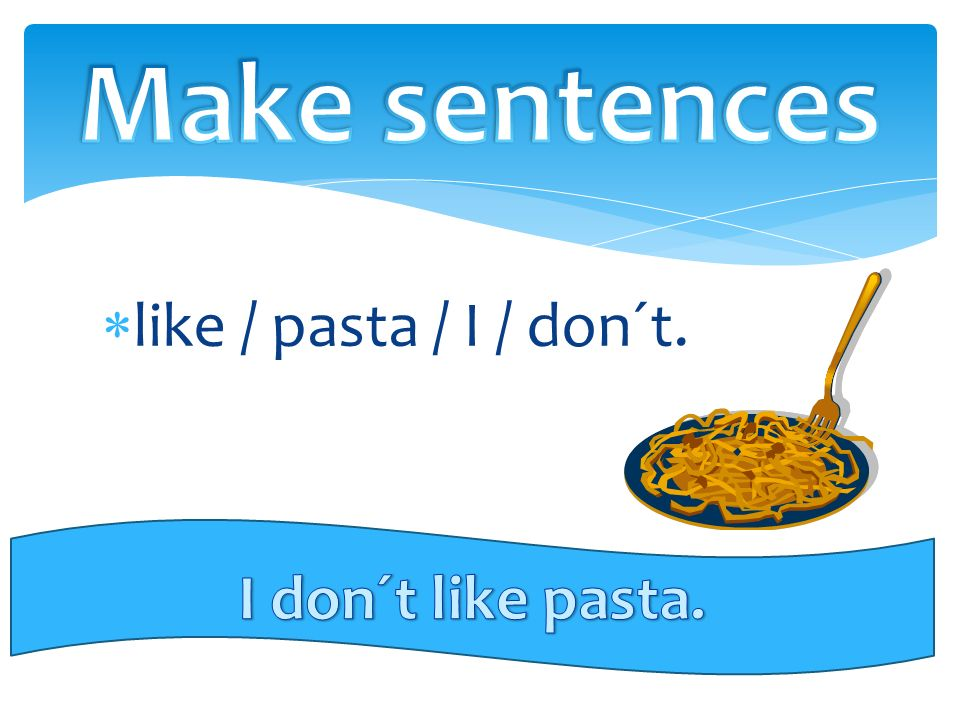  like / pasta / I / don´t.