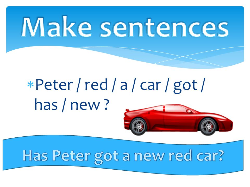  Peter / red / a / car / got / has / new