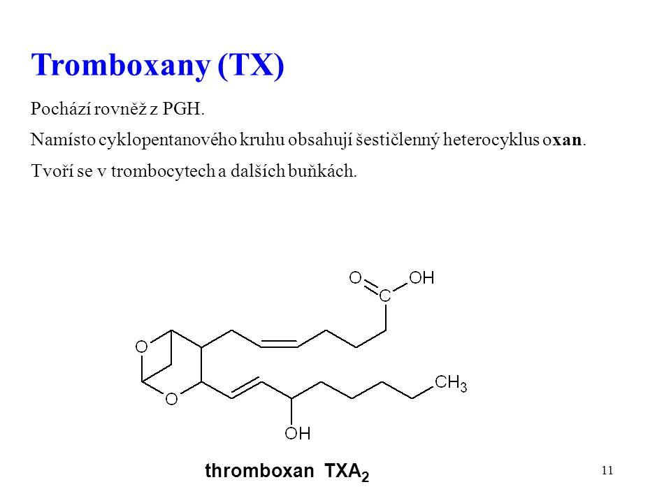 11 Tromboxany (TX) Pochází rovněž z PGH.