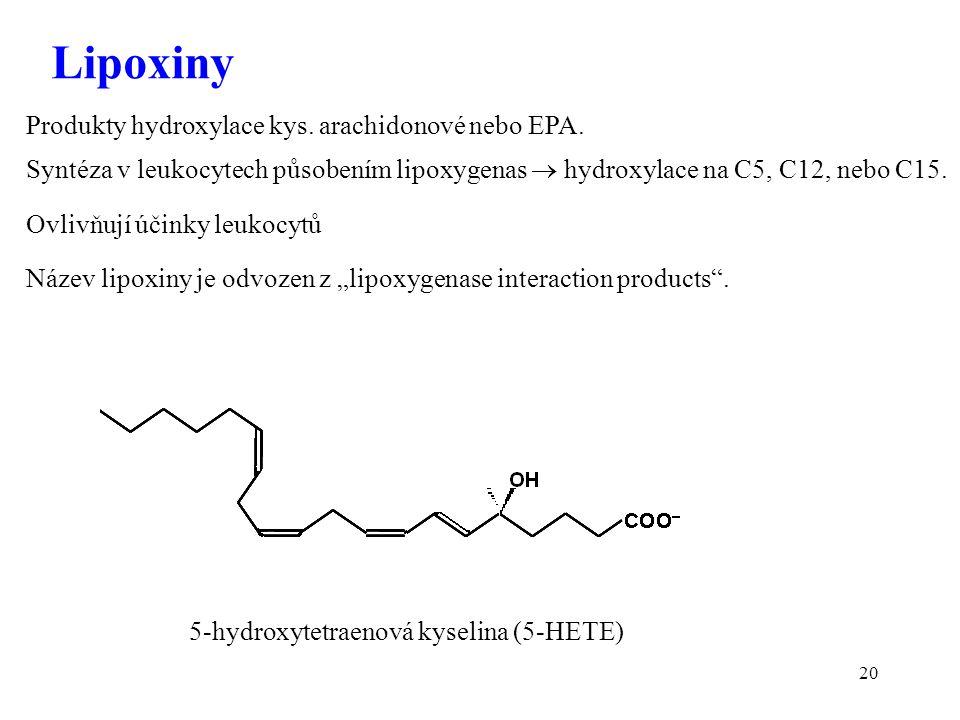20 Produkty hydroxylace kys. arachidonové nebo EPA.