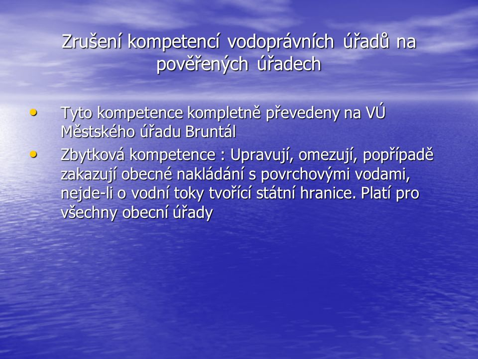 Zrušení kompetencí vodoprávních úřadů na pověřených úřadech Obce - obecné nakládání : Obce - obecné nakládání : 1.